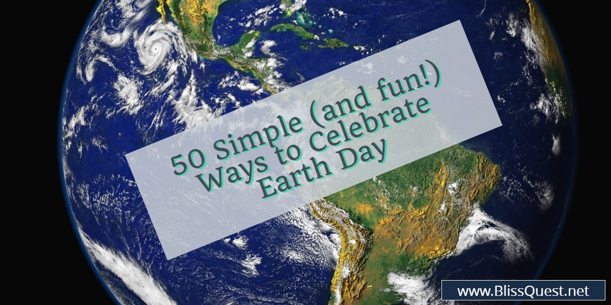 Bliss Quest, Blog, Earth Day